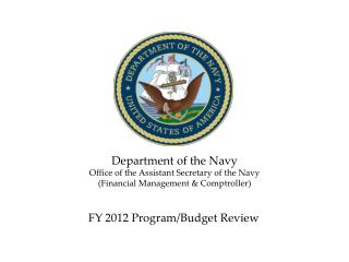Department of the Navy Office of the Assistant Secretary of the Navy (Financial Management & Comptroller)