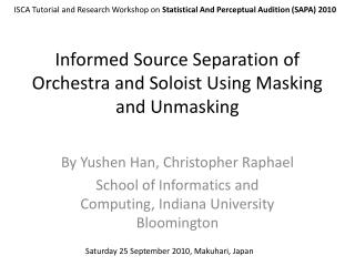 Informed Source Separation of Orchestra and Soloist Using Masking and Unmasking