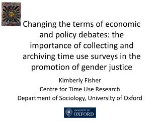 Kimberly  Fisher Centre for Time Use Research Department of Sociology, University of  Oxford