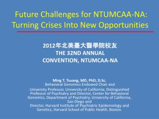 Future Challenges for NTUMCAA-NA: Turning Crises Into New Opportunities