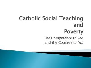 Catholic Social Teaching and Poverty