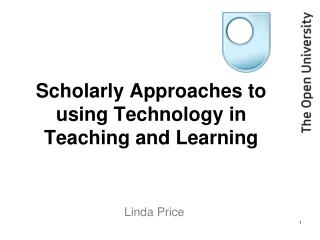 Scholarly Approaches to using Technology in Teaching and Learning