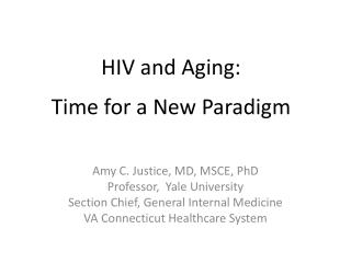 HIV and Aging:  a Time for a New Paradigm