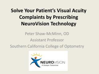 Solve Your Patient's Visual Acuity Complaints by Prescribing  NeuroVision  Technology