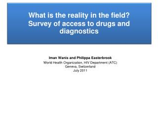 What is the reality in the field? Survey of access to drugs and diagnostics