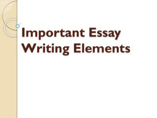 Important Essay Writing Elements