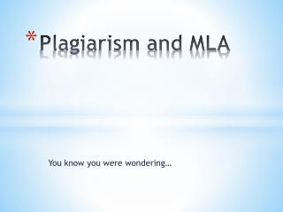 Plagiarism and MLA
