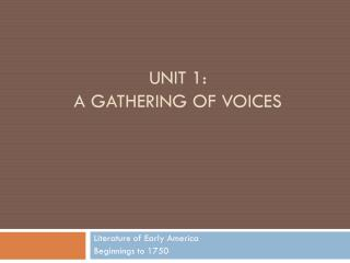 Unit 1: A Gathering of voices