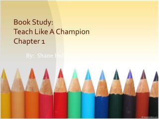 Book  Study : Teach Like  A Champion Chapter  1