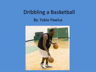 Dribbling a Basketball