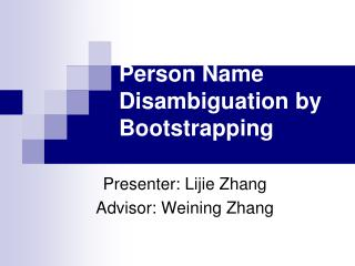 Person Name Disambiguation by Bootstrapping