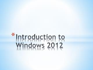 Introduction to Windows 2012