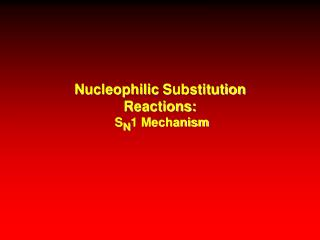 Nucleophilic Substitution Reactions:  S N 1 Mechanism