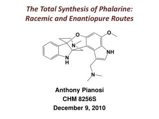 The Total Synthesis of  Phalarine : Racemic  and  Enantiopure  Routes