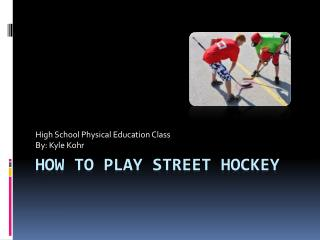 How to play street hockey