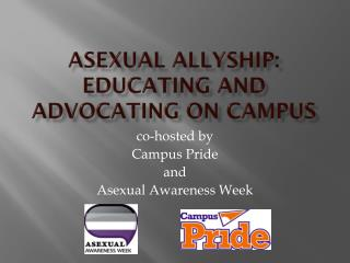 Asexual allyship: Educating and Advocating on Campus