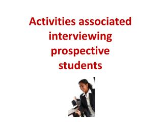 Activities associated interviewing prospective students