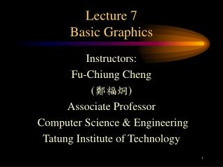 Lecture 7 Basic Graphics