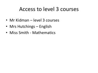 Access to level 3 courses