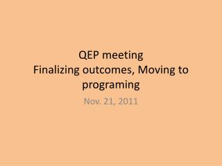 QEP meeting Finalizing outcomes, Moving to  programing