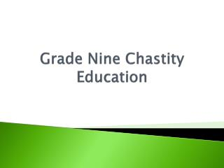 Grade Nine Chastity Education