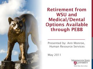 Retirement from WSU and Medical/Dental Options Available  t hrough PEBB