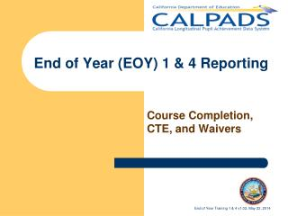 End of Year (EOY) 1 & 4 Reporting