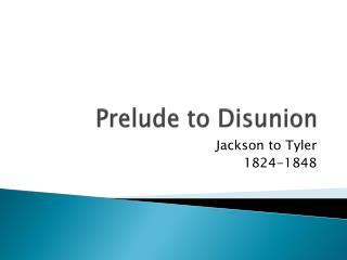 Prelude to Disunion