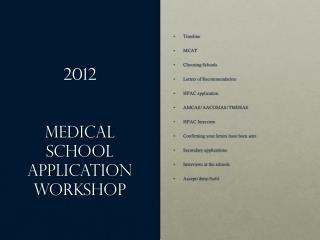 2012 Medical School application Workshop