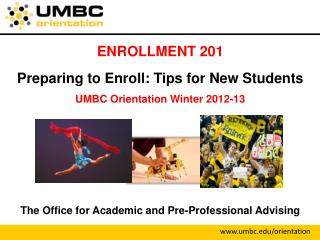ENROLLMENT 201 Preparing to  Enroll : Tips for New Students