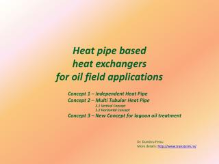 Heat pipe based heat exchangers for oil field applications