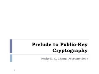 Prelude to  Public-Key Cryptography