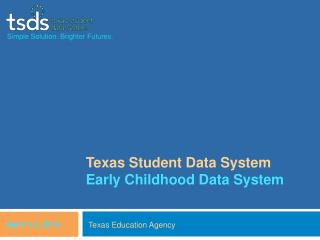 Texas Student Data System  Early Childhood Data System