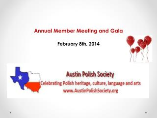 Annual Member Meeting and  Gala February 8th ,  2014