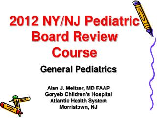 2012 NY/NJ Pediatric Board Review Course