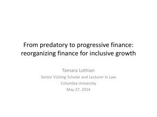 From predatory to progressive finance:  reorganizing finance for inclusive growth