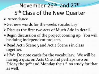 November 26 th and 27 th 5 th Class of the New Quarter
