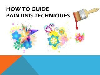 HOW TO GUIDE PAINTING TECHNIQUES