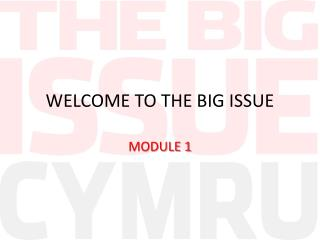 WELCOME TO THE BIG ISSUE