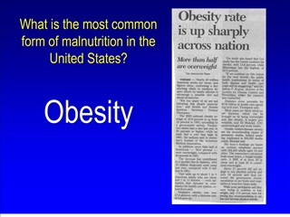 What is the most common form of malnutrition in the United States