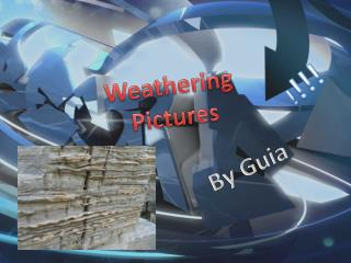 Weathering Pictures