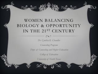 Women Balancing Biology  & Opportunity in the 21 st  Century