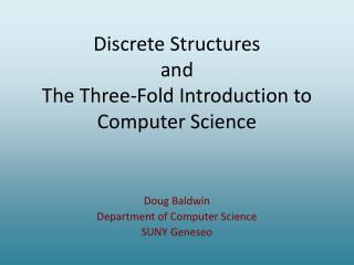 Discrete Structures and The Three-Fold Introduction to Computer Science