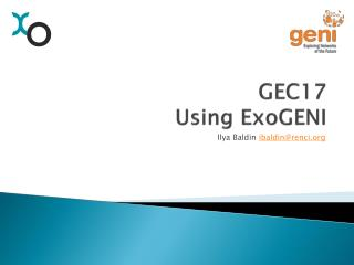 GEC17  Using  ExoGENI