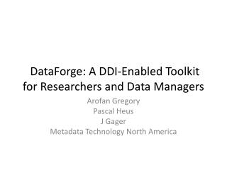 DataForge : A DDI-Enabled Toolkit for Researchers and Data Managers