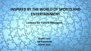 INSPIRED BY THE WORLD OF SPORTS AND ENTERTAINMENT