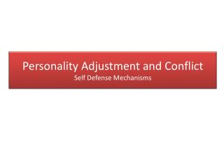 Personality Adjustment and Conflict Self Defense Mechanisms