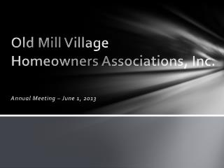 Old Mill Village  Homeowners Associations, Inc.