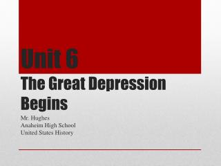 Unit 6 The Great Depression Begins