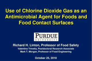 Use of Chlorine Dioxide Gas as an Antimicrobial Agent for Foods and Food Contact Surfaces